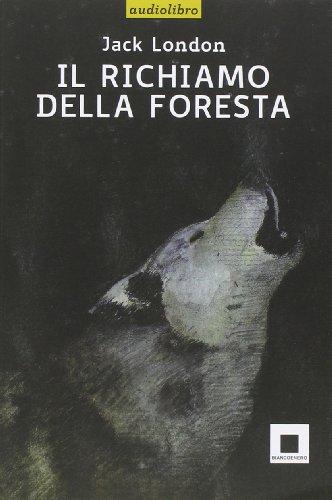 Il richiamo della foresta. Ediz. a caratteri grandi. Con CD Audio