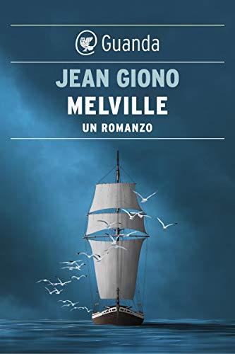 Melville: Un romanzo