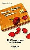 Rosen, Tulpen, Nelken ...: Die Welt von gestern im Poesiealbum