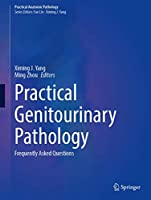 Practical Genitourinary Pathology: Frequently Asked Questions (Practical Anatomic Pathology)
