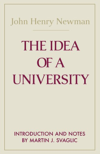 The Idea of A University (Notre Dame Series in the Great...
