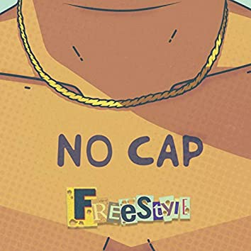 NO CAP FREESTYLE