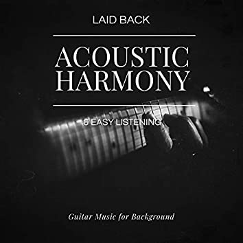 Acoustic Harmony: Laid Back & Easy Listening Guitar Music For Background