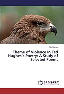 Theme of Violence in Ted Hughes's Poetry: A Study of Selected Poems