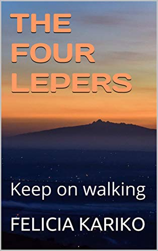 THE FOUR LEPERS: Keep on walking (English Edition)