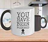 You Have Been Poisoned - Color Changing Coffee Mug, White, 11 oz - Unique Gifts By IconicPassion