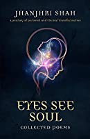 Eyes See Soul: A Journey of Personal and Eternal Transformation