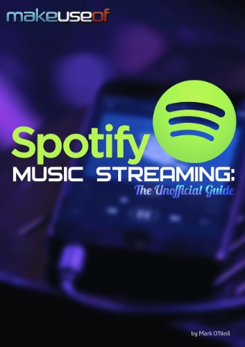 Spotify Music Streaming: The Unofficial Guide (English Edition)
