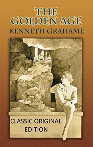 The Golden Age-Classic Original Edition(Annotated) (English Edition)