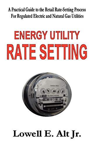 Compare Textbook Prices for Energy Utility Rate Setting null Edition ISBN 9781411689596 by Alt, Lowell