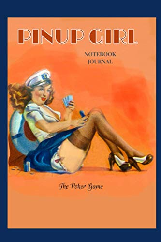 """PINUP GIRL Notebook Journal """"The Poker Game"""": Sexy Retro cover image from the golden age of Pinup cards and magazines - 120 lined pages - fun gift idea"""