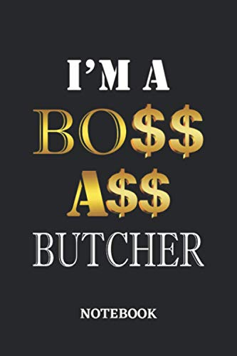 I'm A Boss Ass Butcher Notebook: 6x9 inches - 110 dotgrid pages • Greatest Passionate working Job Journal • Gift, Present Idea