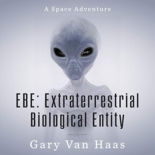 Couverture de E.B.E Extra Terrestrial Biological Entity