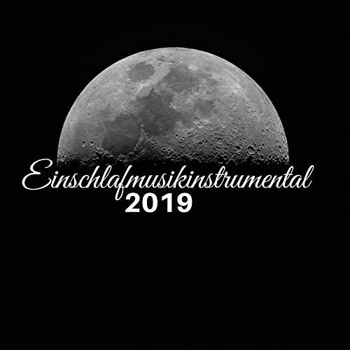 Einschlafmusikinstrumental 2019: Einschlafmusik Gegen Ängste