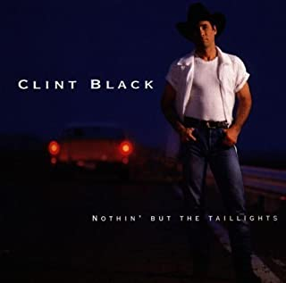 Nothin' But the Taillights by Clint Black