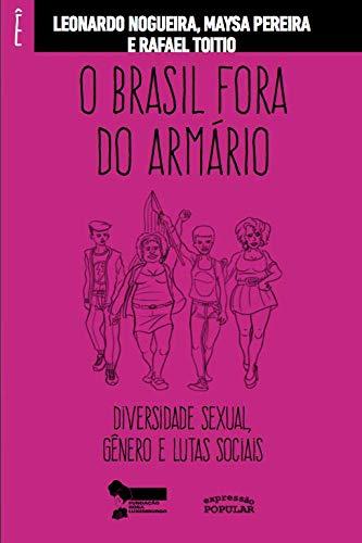 O Brasil Fora do Armário: Diversidade Sexual, Gênero e Lutas Sociais