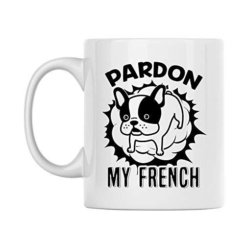 Pardon My French Bulldog Decorative White Coffee Mug, French Bulldog Porcelain Teacup, French Bulldog Pottery Coffee Mug, Funny French Bulldog Travel Ceramic Mug 11 Oz.
