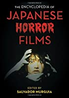 The Encyclopedia of Japanese Horror Films (National Cinemas) by Unknown(2016-07-29)