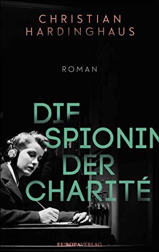 Die Spionin der Charité: Roman