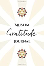 Muslim Gratitude Journal: A Complete 52 Week Guide To Building A Grateful Mindset And Positive Relationship With Allah (Cover Two)