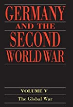 Germany and the Second World War: Volume 5: Organization and Mobilization of the German Sphere of Power. Part I: Wartime Administration, Economy, and Manpower ... 1939-1941 (Germany & Second World War)