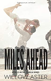 Miles Ahead (The La Jolla Series 1.5) by [Willow  Aster]
