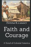 Faith and Courage: A Novel of Colonial America (Tapestry of Love) (Hardcover)