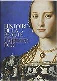 Coffret en deux volumes - Histoire de la beauté ; Histoire de la laideur de Umberto Eco ,Myriem Bouzaher (Traduction),François Rosso (Traduction) ( 6 novembre 2013 ) - Flammarion (6 novembre 2013)