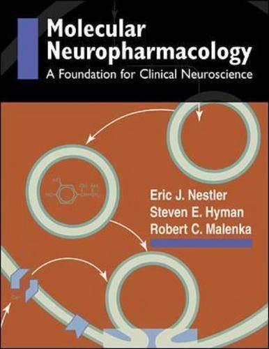 Molecular Basis of Neuropharmacology: A Foundation for Clinical Neuroscience