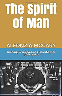 Training, Developing, and Educating the Spirit of Man