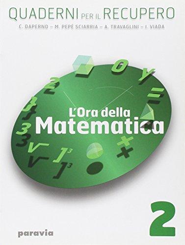 L'ora della matematica. Quaderni per il recupero. Per il biennio delle Scuole superiori: 2