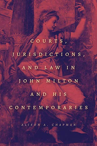 Courts, Jurisdictions, and Law in John Milton and His Contemporaries (English Edition)