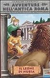 Il leone di Nubia. Avventure nell'antica Roma (Vol. 6)