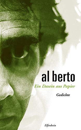 Ein Dasein aus Papier: Gedichte. Portugiesisch - Deutsch (Al Berto Werke)