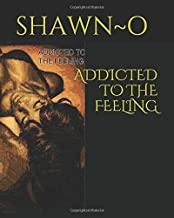 ADDICTED TO THE FEELING (WHY DO MEN CHEAT)
