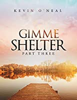 Gimme Shelter Part Three
