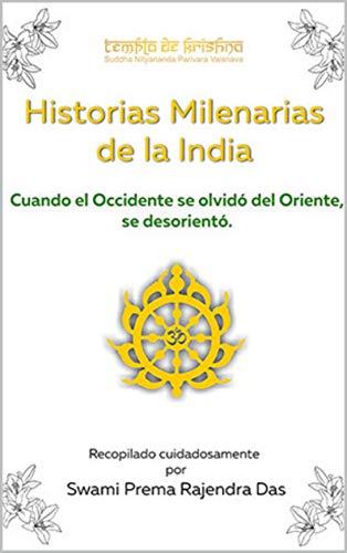 Historias milenarias de la India: Cuando el Occidente se olvidó del Oriente, se desorientó (Libros del Templo nº 1)
