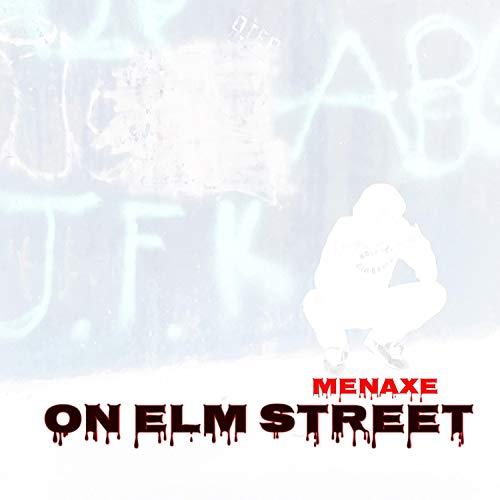 Menaxe on Elm Street [Explicit]
