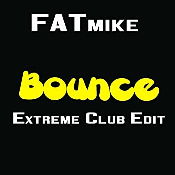 Bounce (Extreme Club Edit)