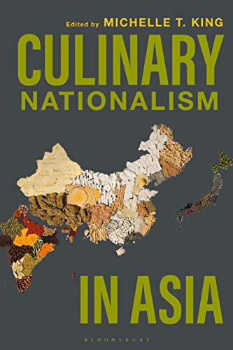 Compare Textbook Prices for Culinary Nationalism in Asia  ISBN 9781350078673 by King, Michelle T.