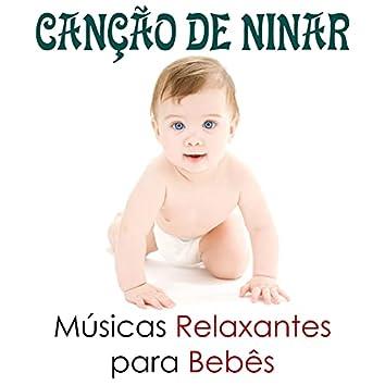 Cancao de Ninar - Músicas Relaxantes e Fundo Musical para Bebês, Recém-Nascidos e Crianças Pequenas