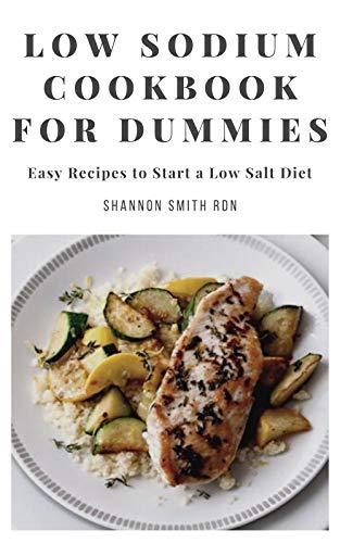Lоw Sоdіum Cookbook fоr Dummies: Easy Recipes to Start a Low Salt Diet (English Edition)