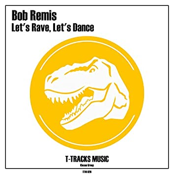 Let's Rave, Let's Dance
