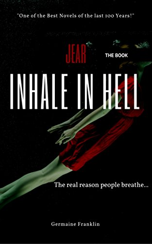 Jear Inhale In Hell: The real reason people breathe (English Edition)