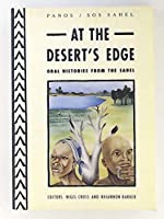 At the Desert's Edge: Oral Histories from the Sahel