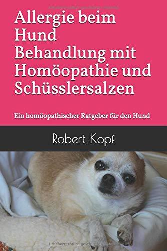 Kopf, Robert<br />Allergie beim Hund Behandlung mit Homöopathie, Schüsslersalzenund Naturheilkunde - jetzt bei Amazon bestellen