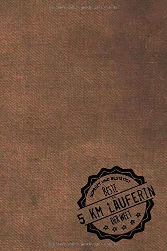 Geprüft und Bestätigt beste 10 km Läuferin der Welt: Notizbuch inkl. To Do Liste | Das perfekte Geschenkbuch für Frauen, die 10 km laufen | Geschenkidee | Geschenke | Geschenk