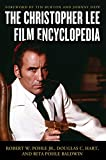 The Christopher Lee Film Encyclopedia - Robert W. Jr. Pohle