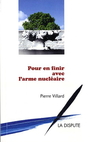 Pour en finir avec l'arme nucléaire
