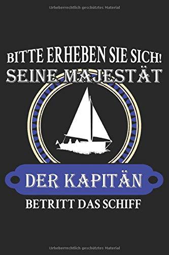 Bitte erheben Sie sich. Seine Majestät der Kapitän betritt den Raum: A5 Punkteraster Notizbuch Kapitäne, Bootfahrer, Segler, Seemänner